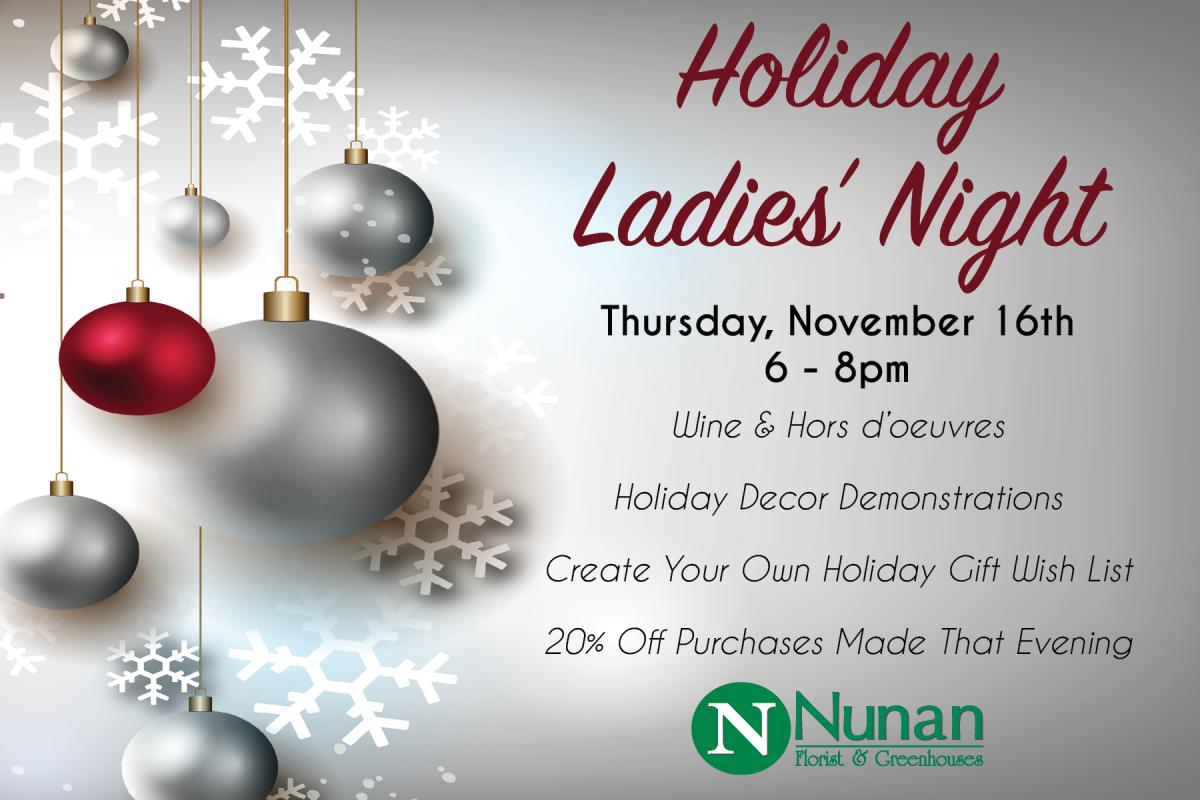 Nunan's Holiday Ladies' Night @ Nunan Florist & Greenhouses